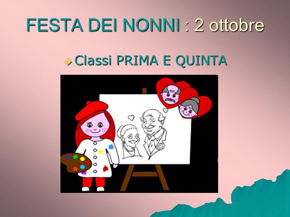 FESTA DEI NONNI : 2 ottobre  Classi PRIMA E QUINTA