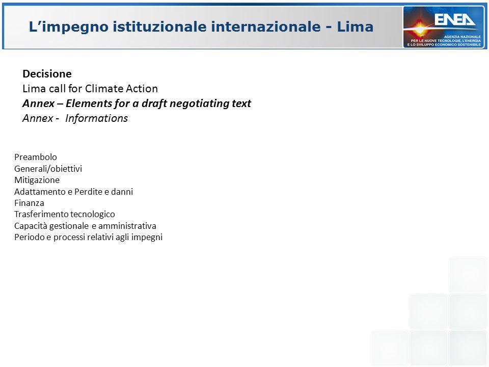 L'impegno istituzionale internazionale - Lima Preambolo Generali/obiettivi Mitigazione Adattamento e Perdite e danni Finanza Trasferimento tecnologico