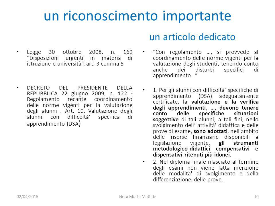 """un riconoscimento importante un articolo dedicato Legge 30 ottobre 2008, n. 169 """"Disposizioni urgenti in materia di istruzione e università"""", art. 3 c"""