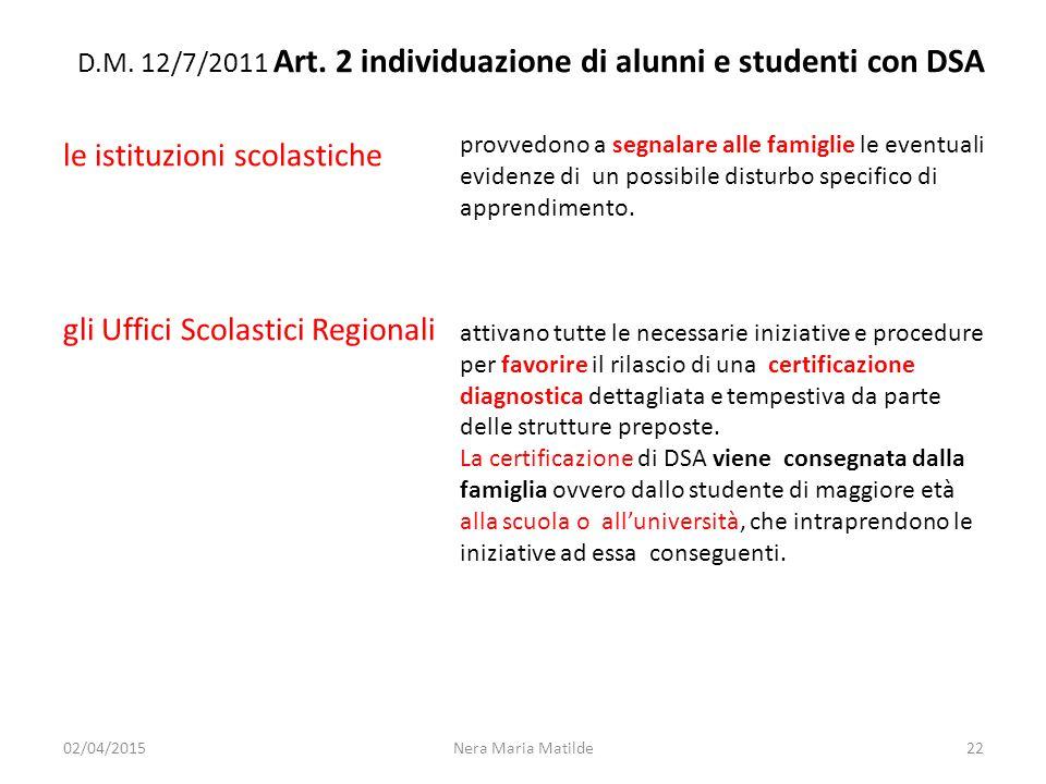 D.M. 12/7/2011 Art. 2 individuazione di alunni e studenti con DSA le istituzioni scolastiche gli Uffici Scolastici Regionali provvedono a segnalare al
