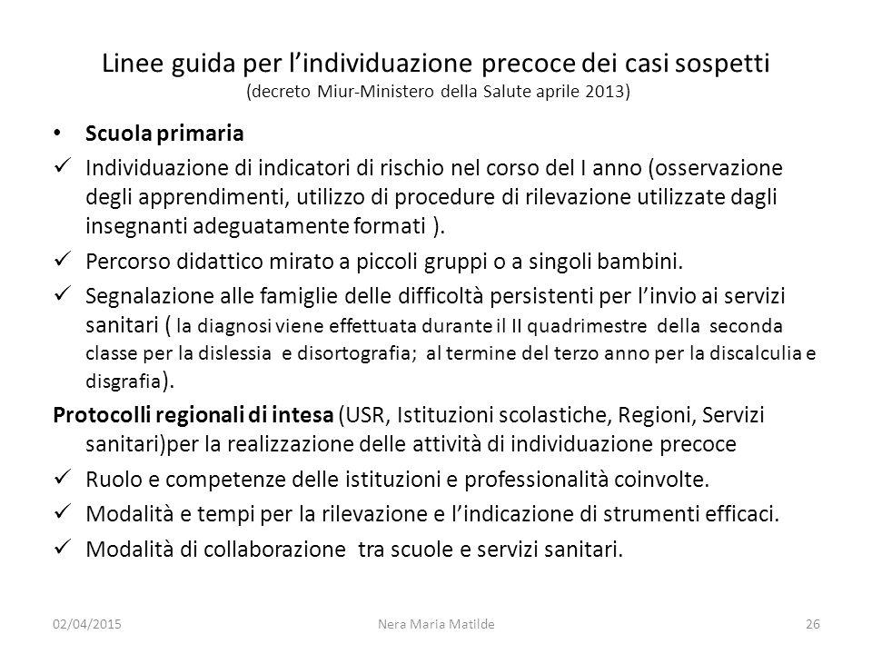 Linee guida per l'individuazione precoce dei casi sospetti (decreto Miur-Ministero della Salute aprile 2013) Scuola primaria Individuazione di indicat