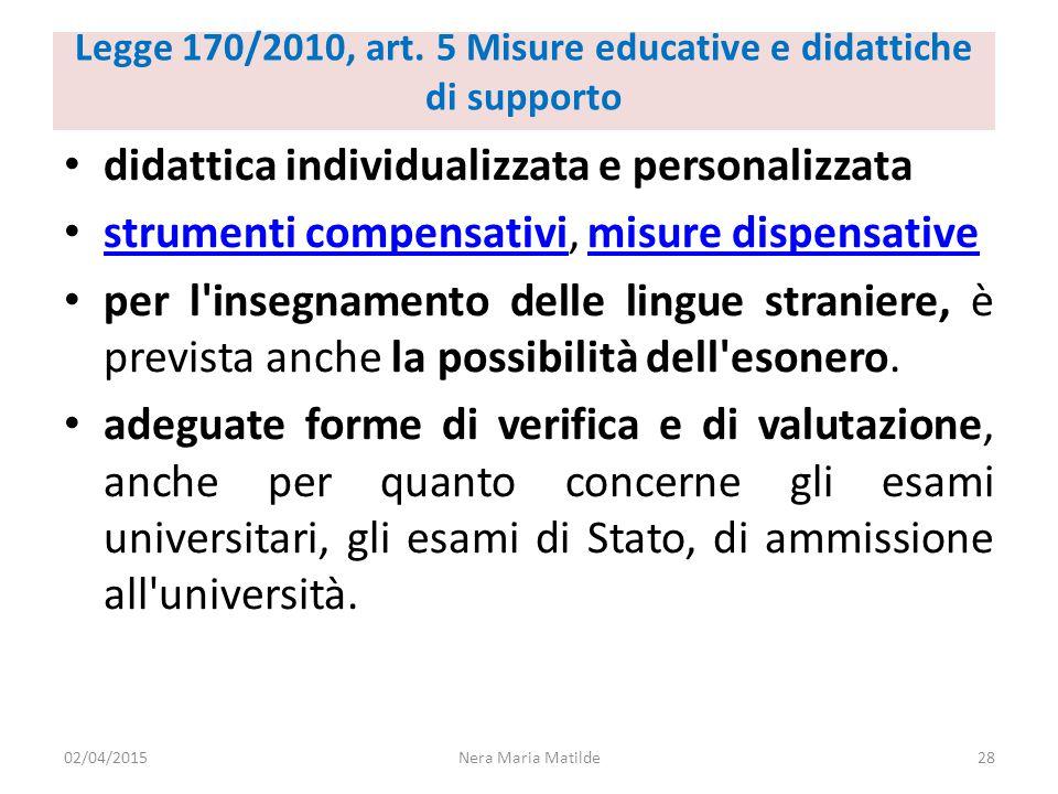 Legge 170/2010, art. 5 Misure educative e didattiche di supporto didattica individualizzata e personalizzata strumenti compensativi, misure dispensati