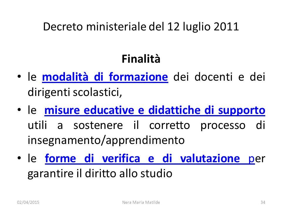 Decreto ministeriale del 12 luglio 2011 Finalità le modalità di formazione dei docenti e dei dirigenti scolastici,modalità di formazione le misure edu