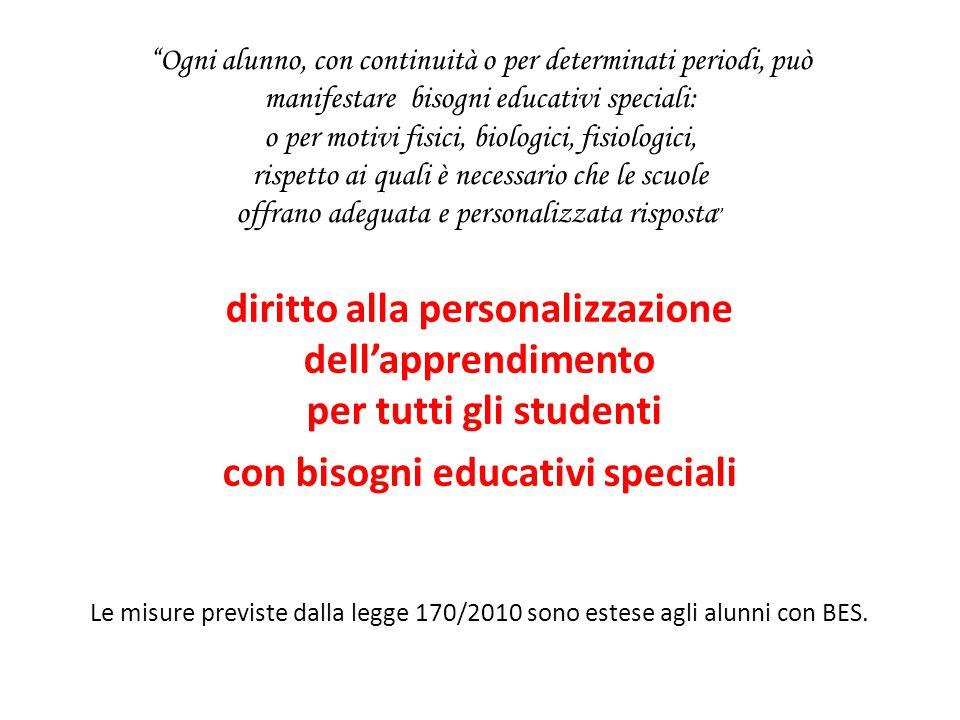 """""""Ogni alunno, con continuità o per determinati periodi, può manifestare bisogni educativi speciali: o per motivi fisici, biologici, fisiologici, rispe"""