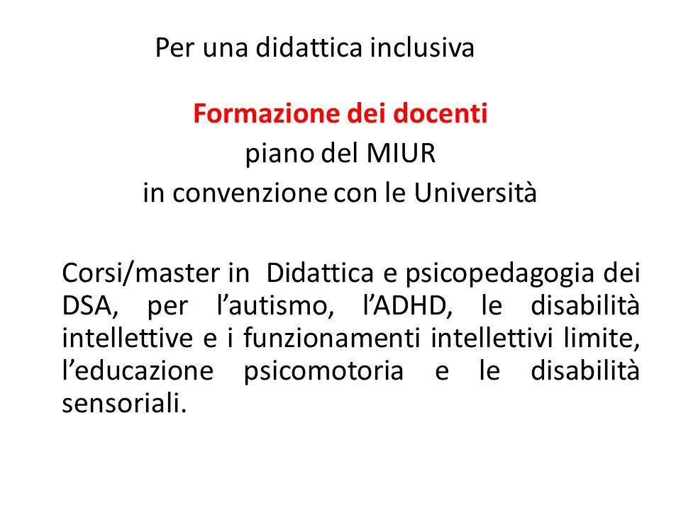 Formazione dei docenti piano del MIUR in convenzione con le Università Corsi/master in Didattica e psicopedagogia dei DSA, per l'autismo, l'ADHD, le d