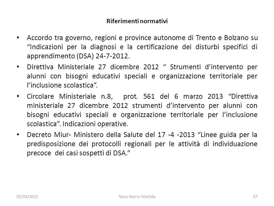 """Riferimenti normativi Accordo tra governo, regioni e province autonome di Trento e Bolzano su """"Indicazioni per la diagnosi e la certificazione dei dis"""