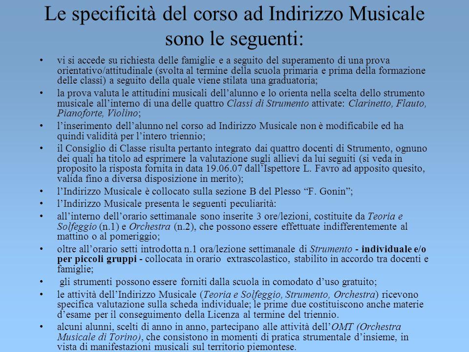 L'Indirizzo Musicale A partire dall'a.s. 2001-02 il Ministero della Pubblica Istruzione ha accordato al Plesso Gonin l'istituzione di un Corso ad Indi