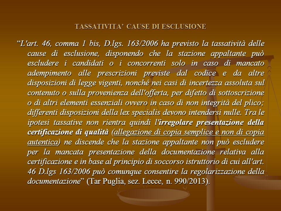 TASSATIVITA' CAUSE DI ESCLUSIONE L art. 46, comma 1 bis, D.lgs.