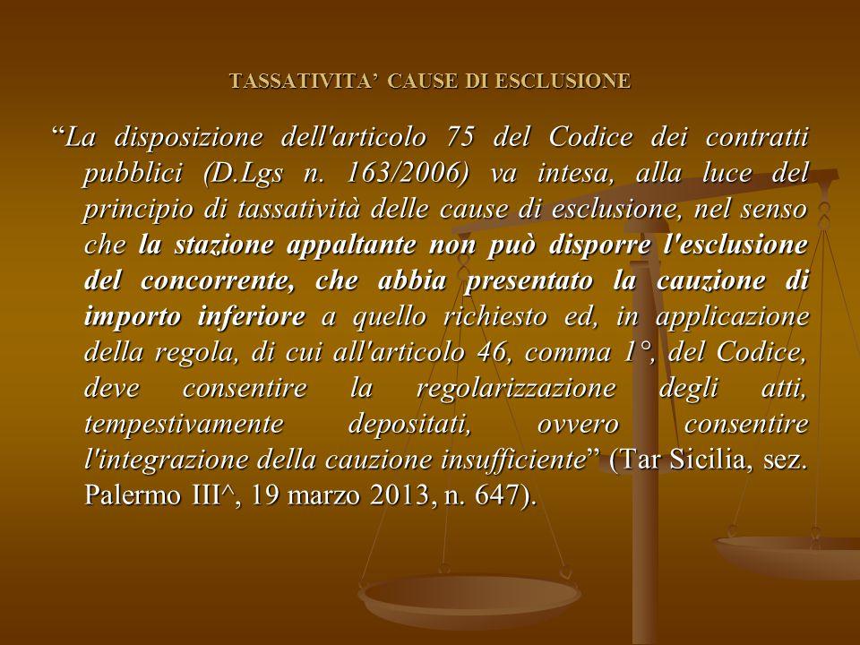 TASSATIVITA' CAUSE DI ESCLUSIONE La disposizione dell articolo 75 del Codice dei contratti pubblici (D.Lgs n.