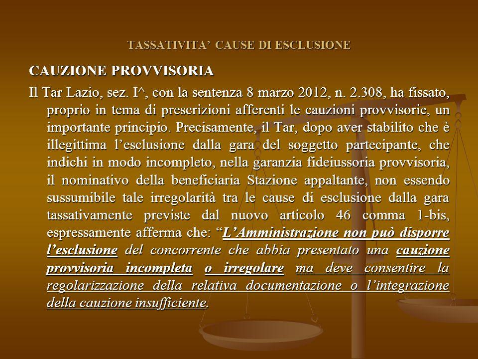 TASSATIVITA' CAUSE DI ESCLUSIONE CAUZIONE PROVVISORIA Il Tar Lazio, sez.