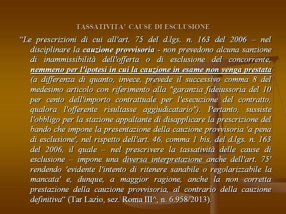 TASSATIVITA' CAUSE DI ESCLUSIONE Le prescrizioni di cui all art.
