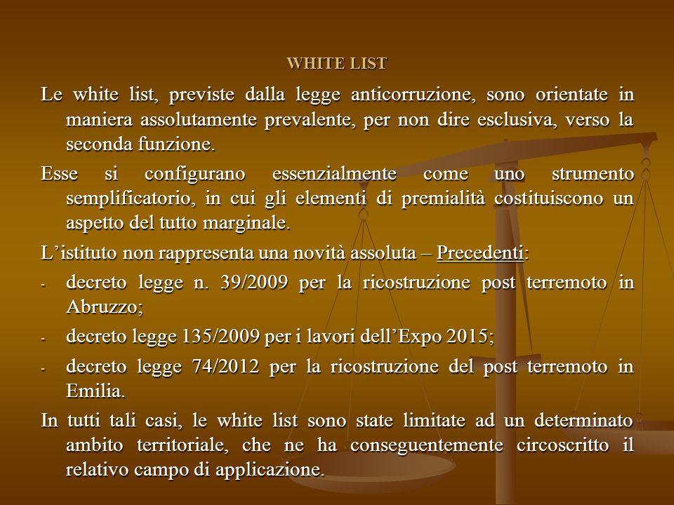 WHITE LIST Le white list, previste dalla legge anticorruzione, sono orientate in maniera assolutamente prevalente, per non dire esclusiva, verso la seconda funzione.