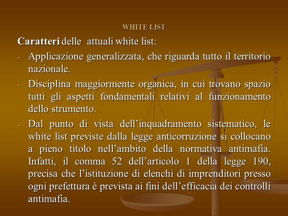 WHITE LIST Caratteri delle attuali white list: - Applicazione generalizzata, che riguarda tutto il territorio nazionale.
