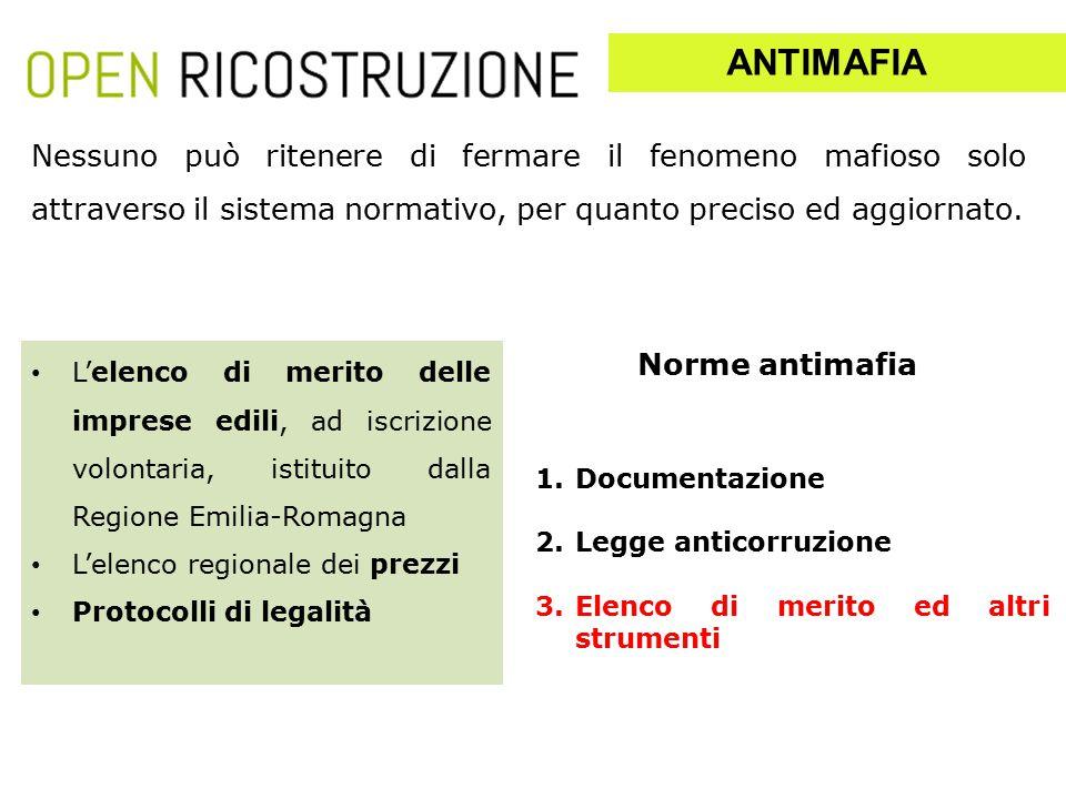 1.Documentazione 2.Legge anticorruzione 3.Elenco di merito ed altri strumenti Nessuno può ritenere di fermare il fenomeno mafioso solo attraverso il s