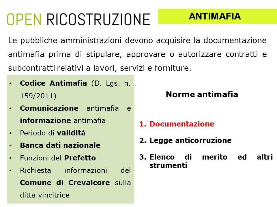 1.Documentazione 2.Legge anticorruzione 3.Elenco di merito ed altri strumenti Le pubbliche amministrazioni devono acquisire la documentazione antimafi