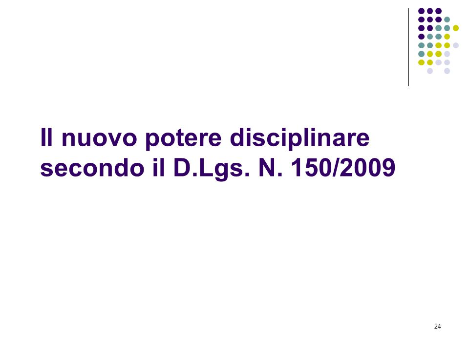 24 Il nuovo potere disciplinare secondo il D.Lgs. N. 150/2009