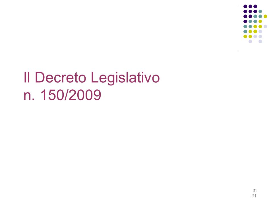 31 Il Decreto Legislativo n. 150/2009