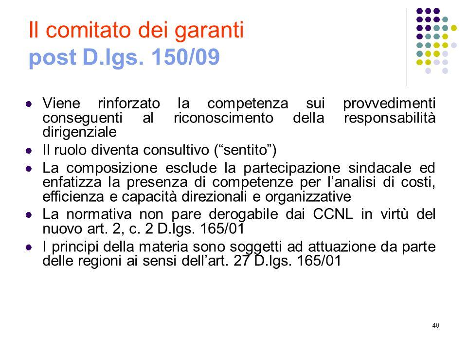 40 Il comitato dei garanti post D.lgs. 150/09 Viene rinforzato la competenza sui provvedimenti conseguenti al riconoscimento della responsabilità diri