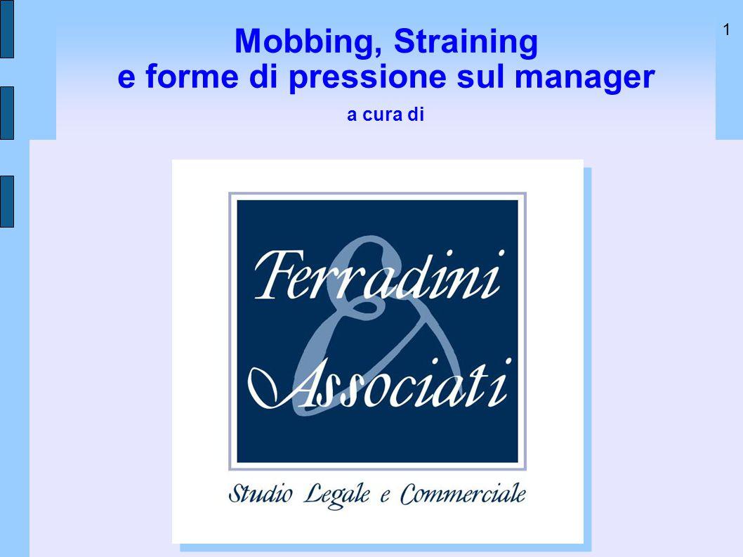1 Mobbing, Straining e forme di pressione sul manager a cura di A cura di