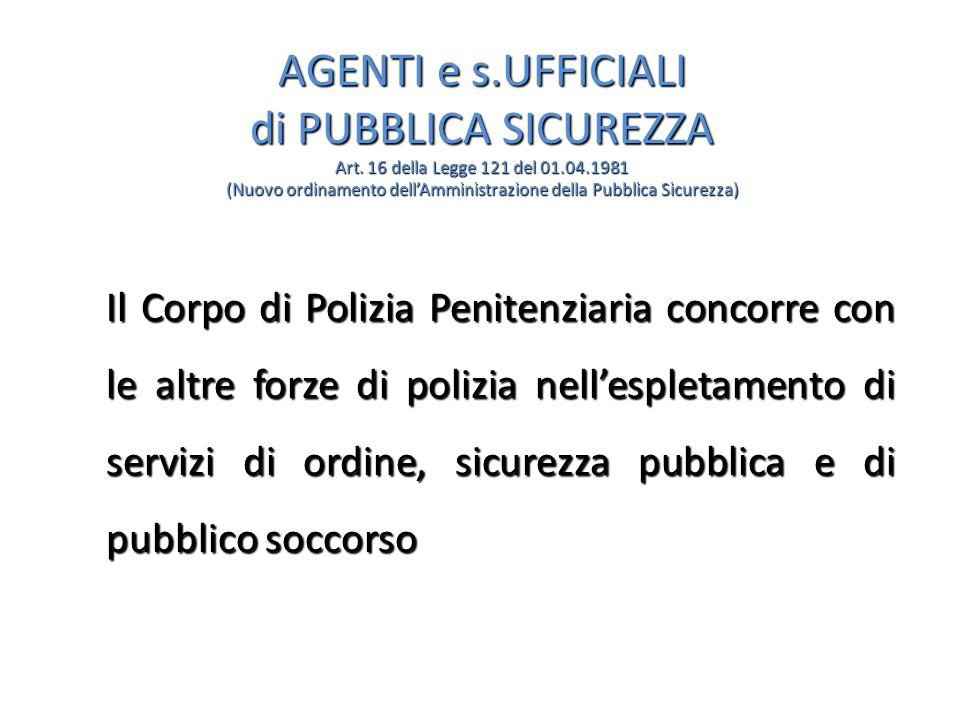 AGENTI e s.UFFICIALI di PUBBLICA SICUREZZA Art.