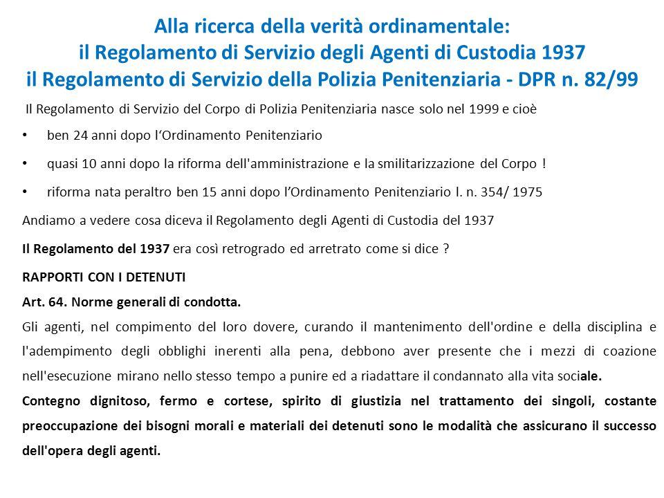 Alla ricerca della verità ordinamentale: il Regolamento di Servizio degli Agenti di Custodia 1937 il Regolamento di Servizio della Polizia Penitenziaria - DPR n.