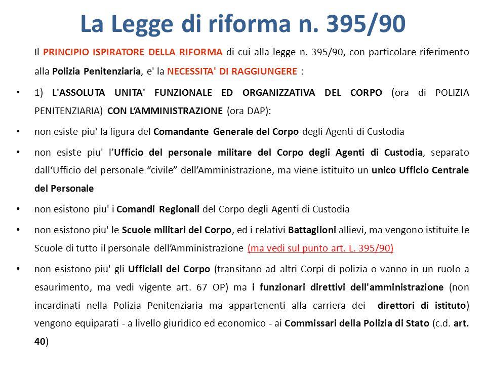 La Legge di riforma n.395/90 Il PRINCIPIO ISPIRATORE DELLA RIFORMA di cui alla legge n.