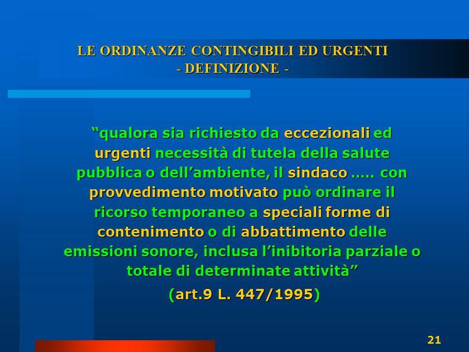 """LE ORDINANZE CONTINGIBILI ED URGENTI - DEFINIZIONE - """"qualora sia richiesto da eccezionali ed urgenti necessità di tutela della salute pubblica o dell"""