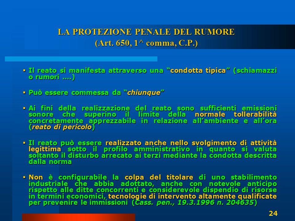"""LA PROTEZIONE PENALE DEL RUMORE (Art. 650, 1^ comma, C.P.)  Il reato si manifesta attraverso una """"condotta tipica"""" (schiamazzi o rumori ….)  Può ess"""