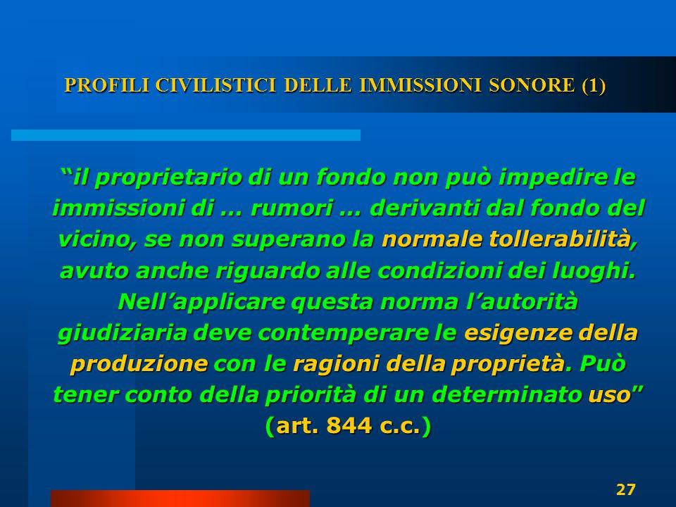 """PROFILI CIVILISTICI DELLE IMMISSIONI SONORE (1) """"il proprietario di un fondo non può impedire le immissioni di … rumori … derivanti dal fondo del vici"""