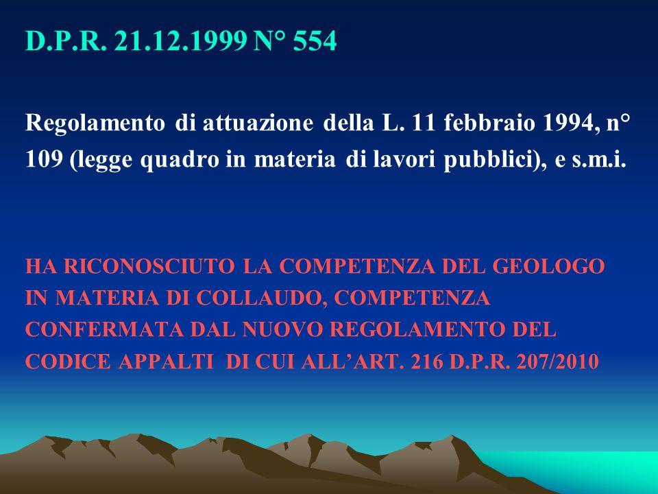 D.P.R. 21.12.1999 N° 554 Regolamento di attuazione della L. 11 febbraio 1994, n° 109 (legge quadro in materia di lavori pubblici), e s.m.i. HA RICONOS