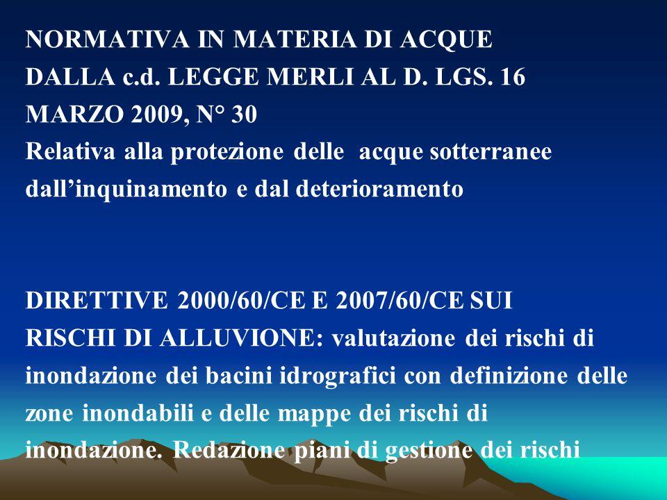 NORMATIVA IN MATERIA DI ACQUE DALLA c.d. LEGGE MERLI AL D. LGS. 16 MARZO 2009, N° 30 Relativa alla protezione delle acque sotterranee dall'inquinament