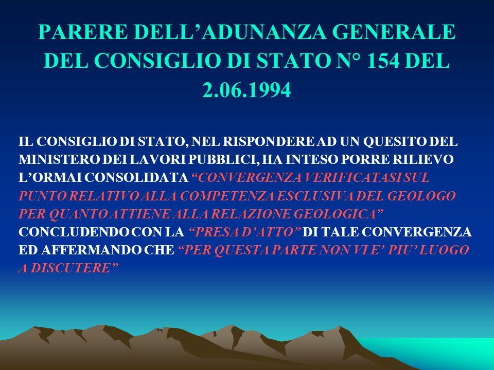 PARERE DELL'ADUNANZA GENERALE DEL CONSIGLIO DI STATO N° 154 DEL 2.06.1994 IL CONSIGLIO DI STATO, NEL RISPONDERE AD UN QUESITO DEL MINISTERO DEI LAVORI