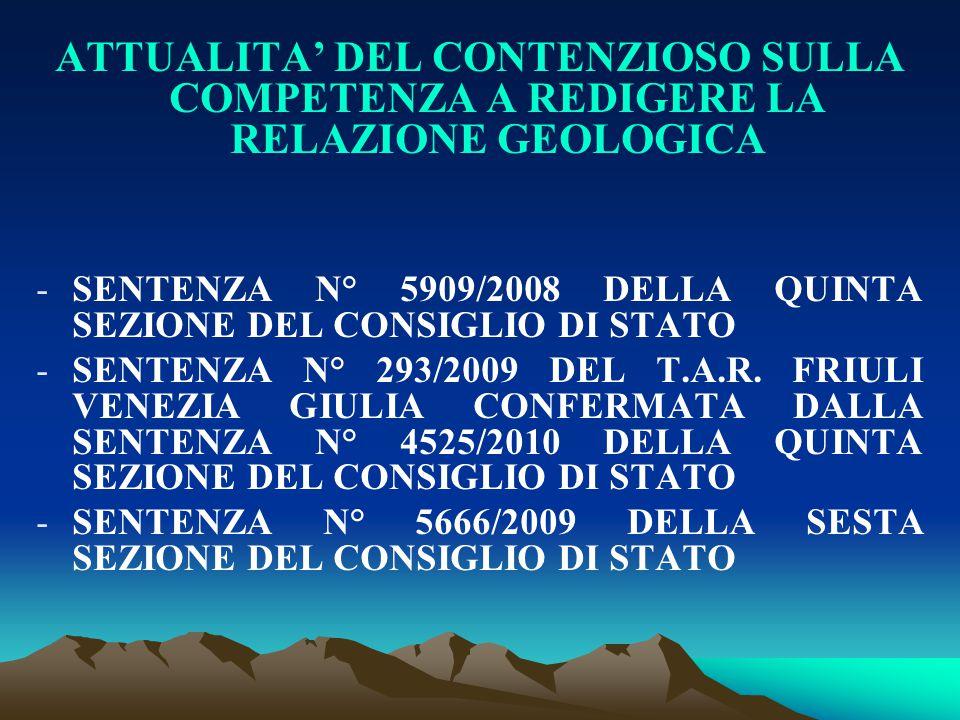 ATTUALITA' DEL CONTENZIOSO SULLA COMPETENZA A REDIGERE LA RELAZIONE GEOLOGICA -SENTENZA N° 5909/2008 DELLA QUINTA SEZIONE DEL CONSIGLIO DI STATO -SENT