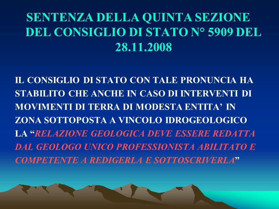 SENTENZA DELLA QUINTA SEZIONE DEL CONSIGLIO DI STATO N° 5909 DEL 28.11.2008 IL CONSIGLIO DI STATO CON TALE PRONUNCIA HA STABILITO CHE ANCHE IN CASO DI
