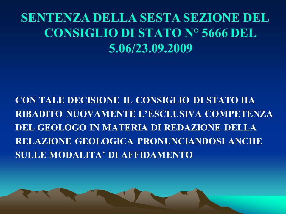 SENTENZA DELLA SESTA SEZIONE DEL CONSIGLIO DI STATO N° 5666 DEL 5.06/23.09.2009 CON TALE DECISIONE IL CONSIGLIO DI STATO HA RIBADITO NUOVAMENTE L'ESCL