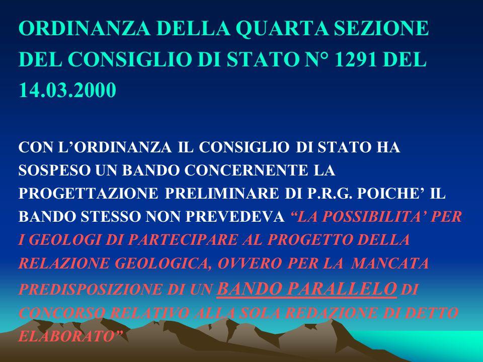 ORDINANZA DELLA QUARTA SEZIONE DEL CONSIGLIO DI STATO N° 1291 DEL 14.03.2000 CON L'ORDINANZA IL CONSIGLIO DI STATO HA SOSPESO UN BANDO CONCERNENTE LA