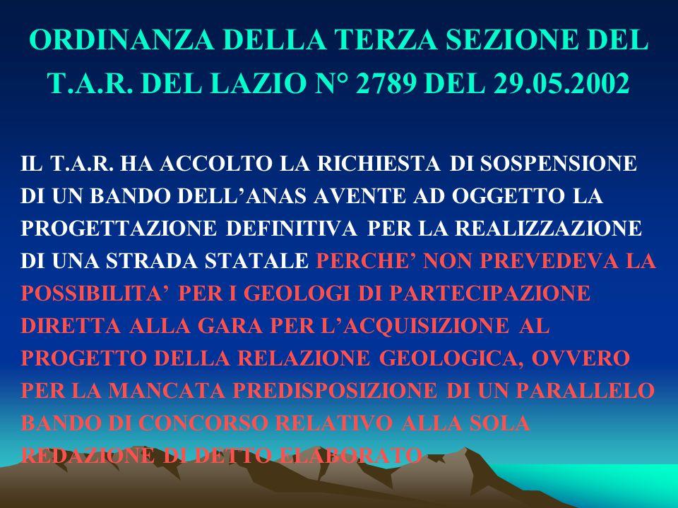 ORDINANZA DELLA TERZA SEZIONE DEL T.A.R. DEL LAZIO N° 2789 DEL 29.05.2002 IL T.A.R. HA ACCOLTO LA RICHIESTA DI SOSPENSIONE DI UN BANDO DELL'ANAS AVENT