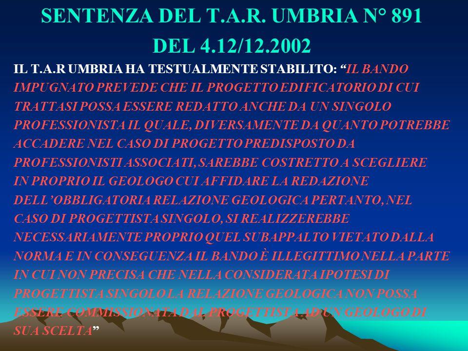 """SENTENZA DEL T.A.R. UMBRIA N° 891 DEL 4.12/12.2002 IL T.A.R UMBRIA HA TESTUALMENTE STABILITO: """"IL BANDO IMPUGNATO PREVEDE CHE IL PROGETTO EDIFICATORIO"""
