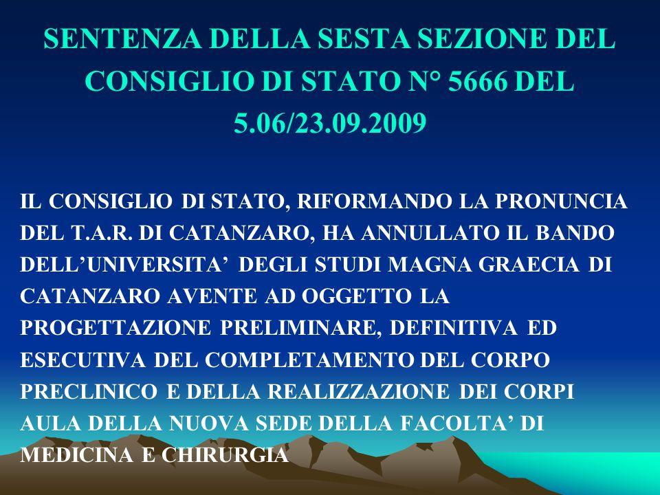 SENTENZA DELLA SESTA SEZIONE DEL CONSIGLIO DI STATO N° 5666 DEL 5.06/23.09.2009 IL CONSIGLIO DI STATO, RIFORMANDO LA PRONUNCIA DEL T.A.R. DI CATANZARO