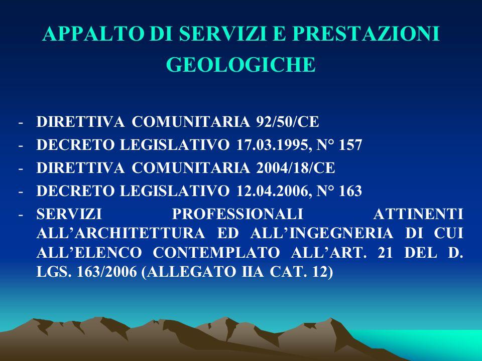 APPALTO DI SERVIZI E PRESTAZIONI GEOLOGICHE -DIRETTIVA COMUNITARIA 92/50/CE -DECRETO LEGISLATIVO 17.03.1995, N° 157 -DIRETTIVA COMUNITARIA 2004/18/CE
