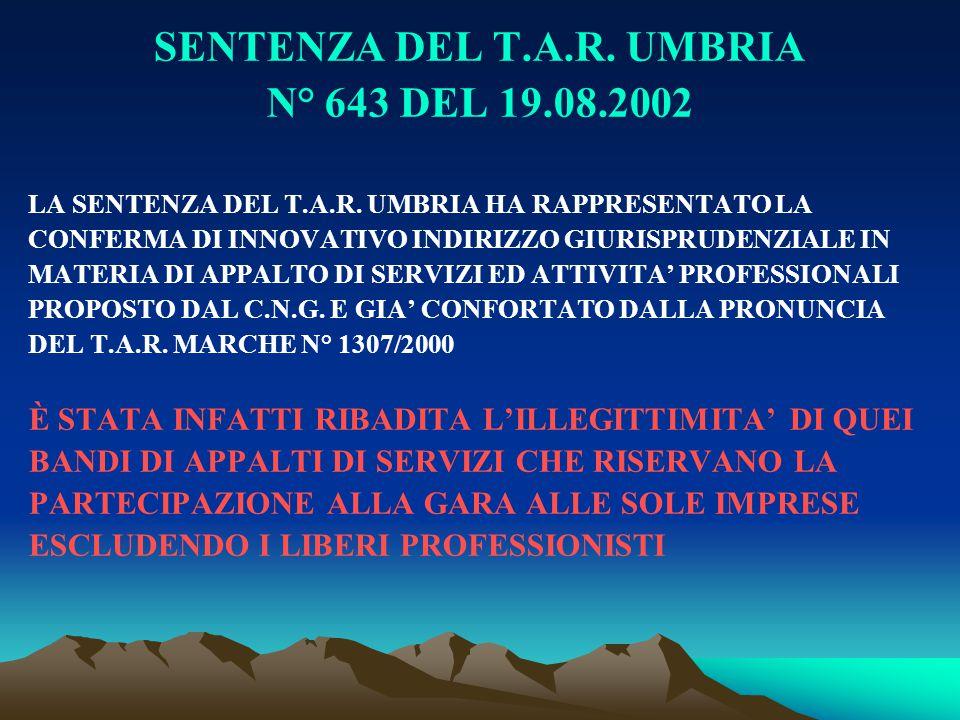 SENTENZA DEL T.A.R. UMBRIA N° 643 DEL 19.08.2002 LA SENTENZA DEL T.A.R. UMBRIA HA RAPPRESENTATO LA CONFERMA DI INNOVATIVO INDIRIZZO GIURISPRUDENZIALE