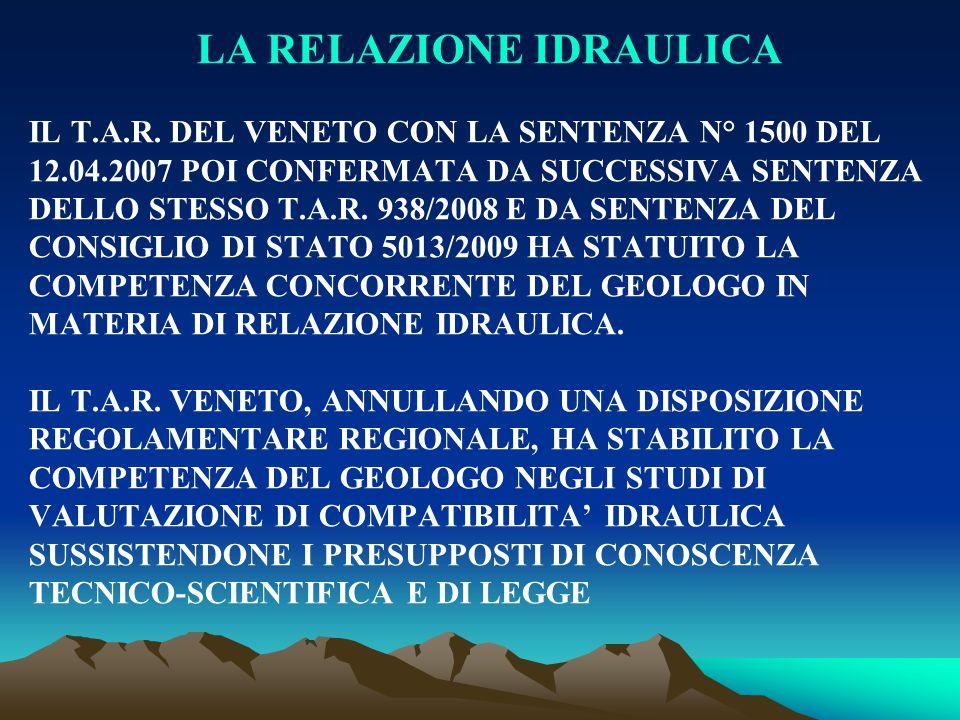 LA RELAZIONE IDRAULICA IL T.A.R. DEL VENETO CON LA SENTENZA N° 1500 DEL 12.04.2007 POI CONFERMATA DA SUCCESSIVA SENTENZA DELLO STESSO T.A.R. 938/2008