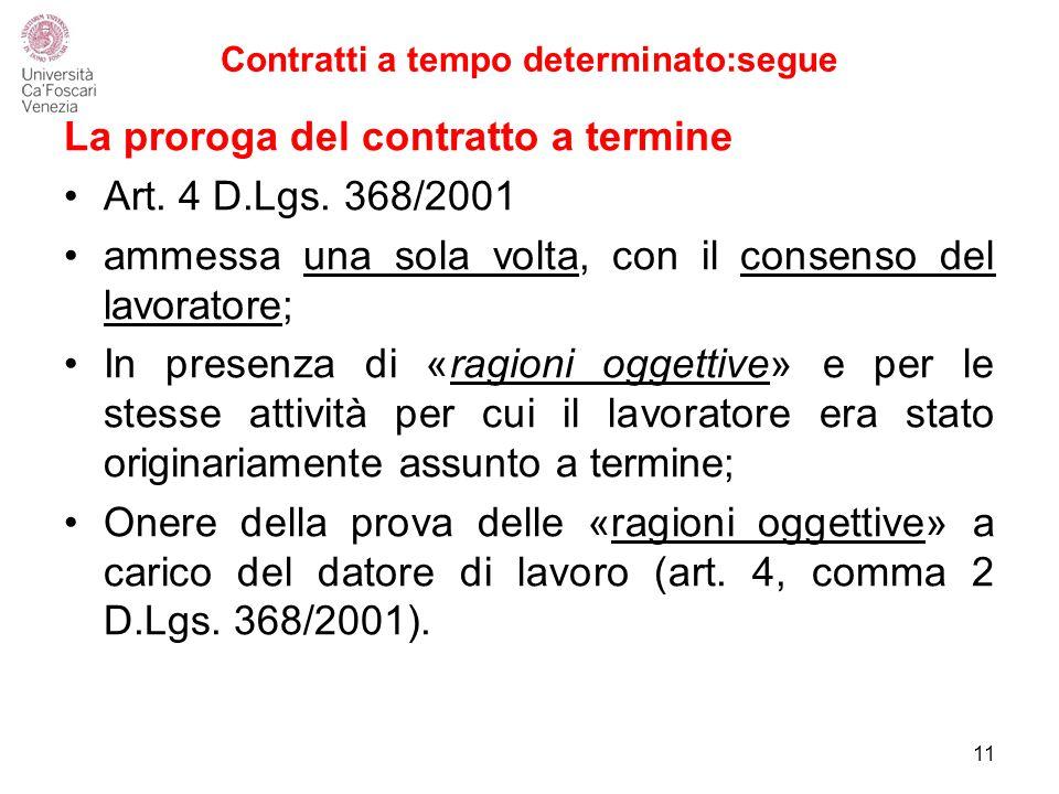 Contratti a tempo determinato:segue La proroga del contratto a termine Art.