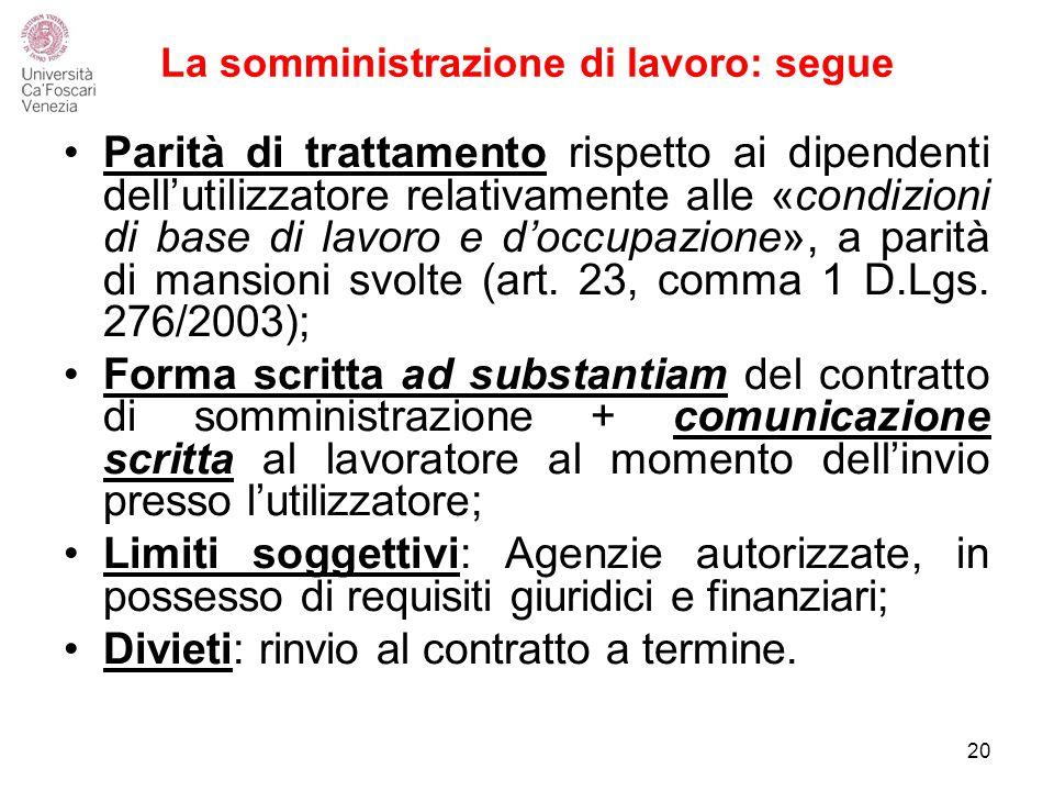 La somministrazione di lavoro: segue Parità di trattamento rispetto ai dipendenti dell'utilizzatore relativamente alle «condizioni di base di lavoro e d'occupazione», a parità di mansioni svolte (art.