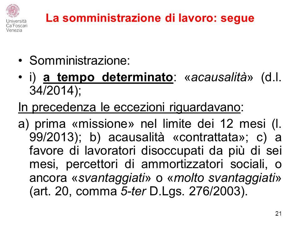 La somministrazione di lavoro: segue Somministrazione: i) a tempo determinato: «acausalità» (d.l.