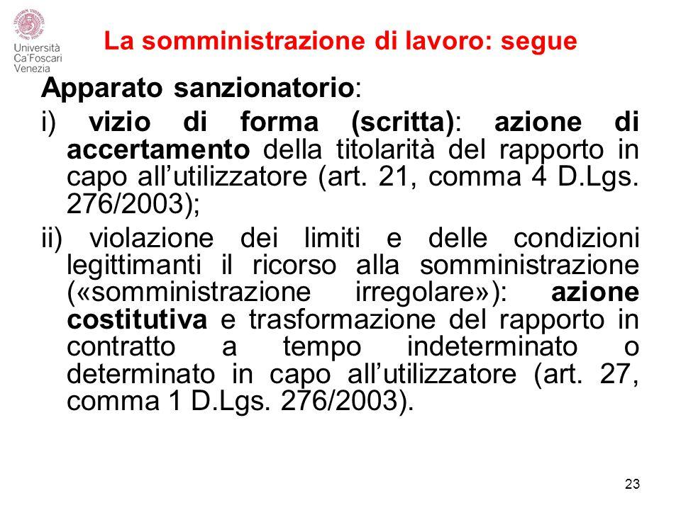 La somministrazione di lavoro: segue Apparato sanzionatorio: i) vizio di forma (scritta): azione di accertamento della titolarità del rapporto in capo all'utilizzatore (art.
