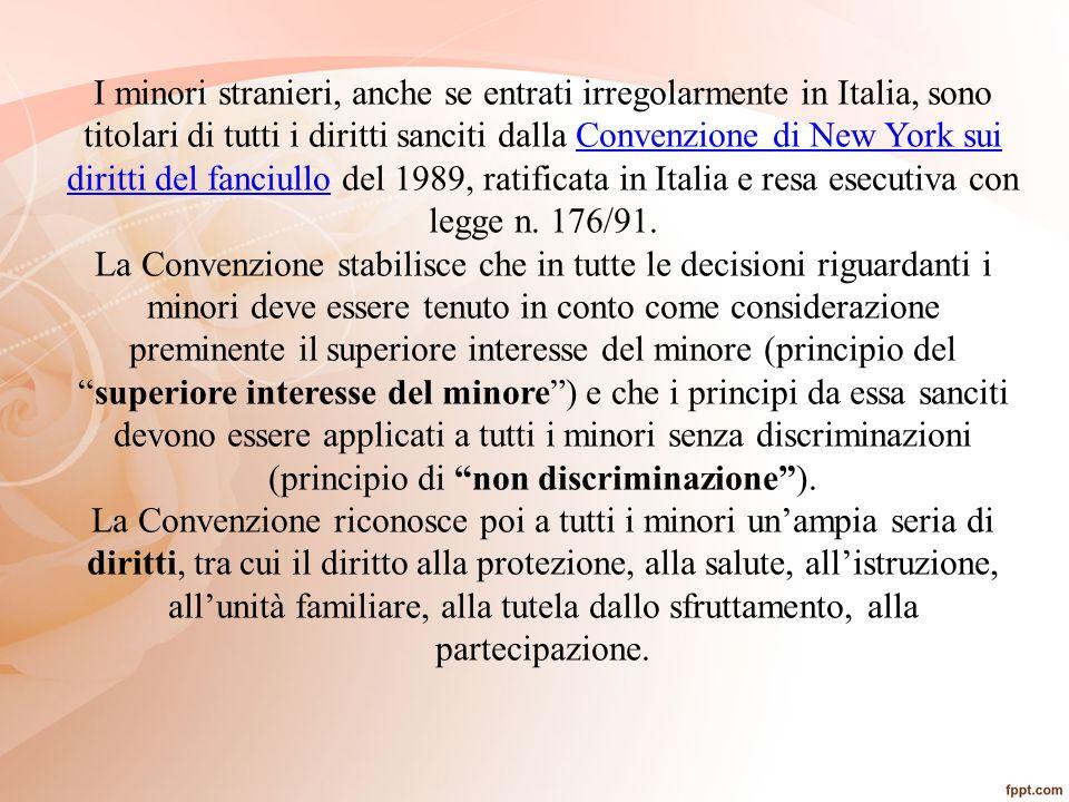 I minori stranieri, anche se entrati irregolarmente in Italia, sono titolari di tutti i diritti sanciti dalla Convenzione di New York sui diritti del