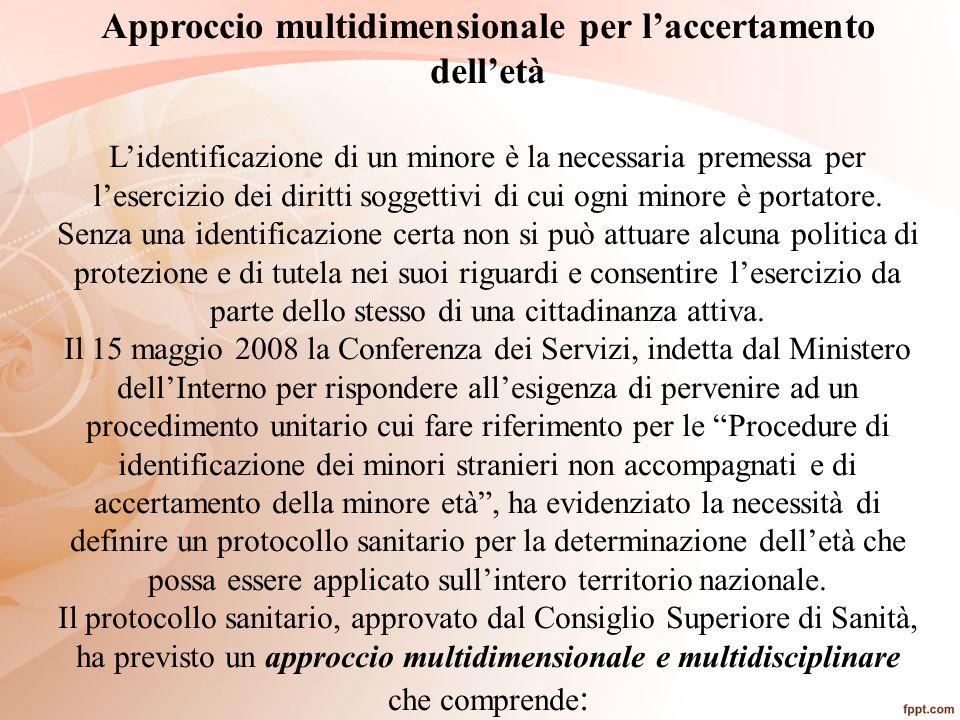 Approccio multidimensionale per l'accertamento dell'età L'identificazione di un minore è la necessaria premessa per l'esercizio dei diritti soggettivi