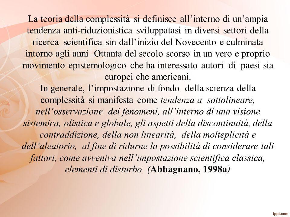 La teoria della complessità si definisce all'interno di un'ampia tendenza anti-riduzionistica sviluppatasi in diversi settori della ricerca scientific
