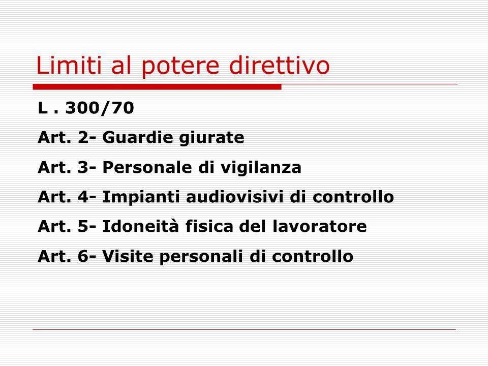 Limiti al potere direttivo (2) Art.8- Divieto di indagini sulle opinioni Art.